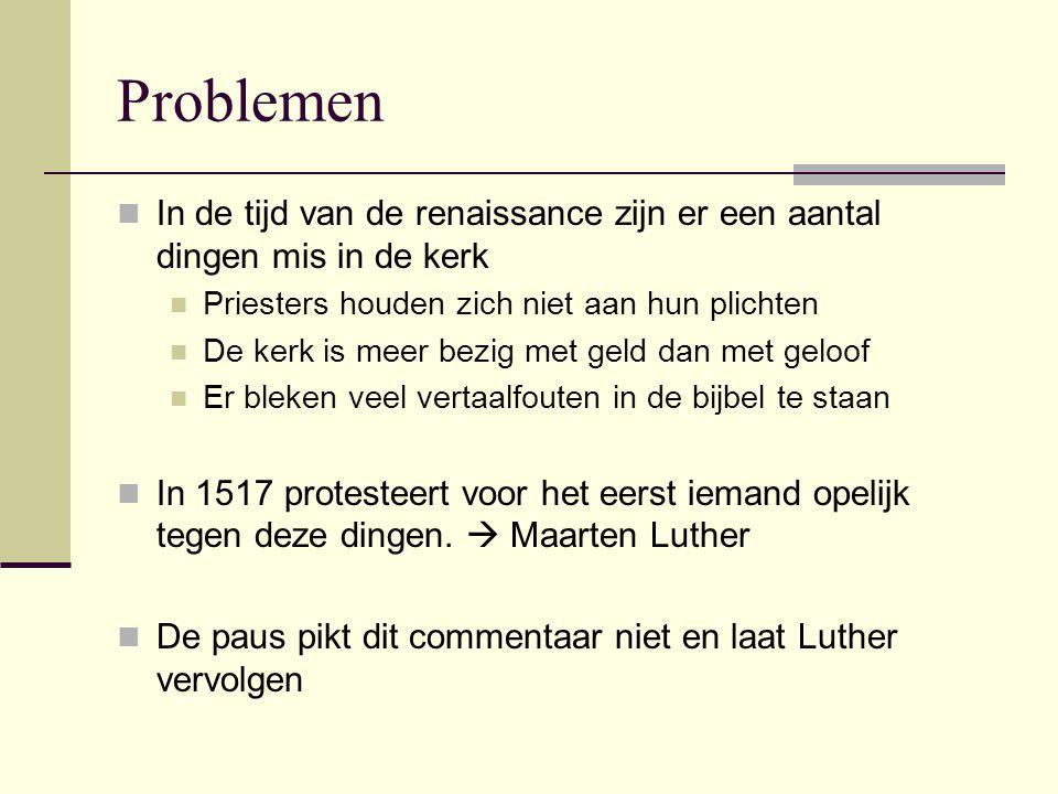 Problemen In de tijd van de renaissance zijn er een aantal dingen mis in de kerk. Priesters houden zich niet aan hun plichten.