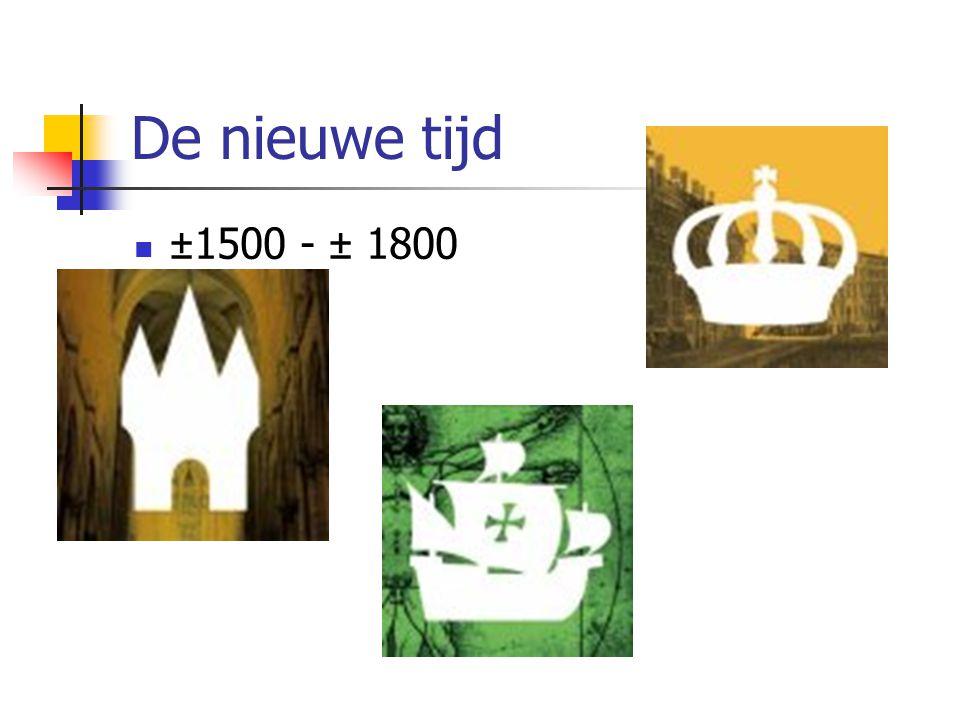 De nieuwe tijd ±1500 - ± 1800