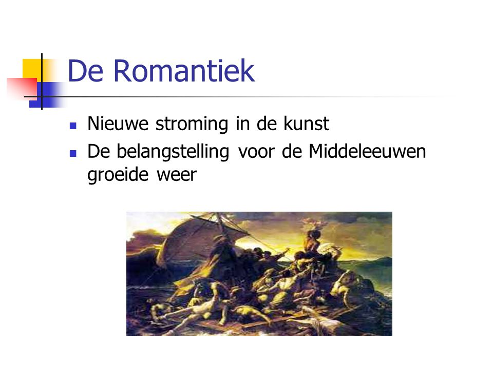 De Romantiek Nieuwe stroming in de kunst