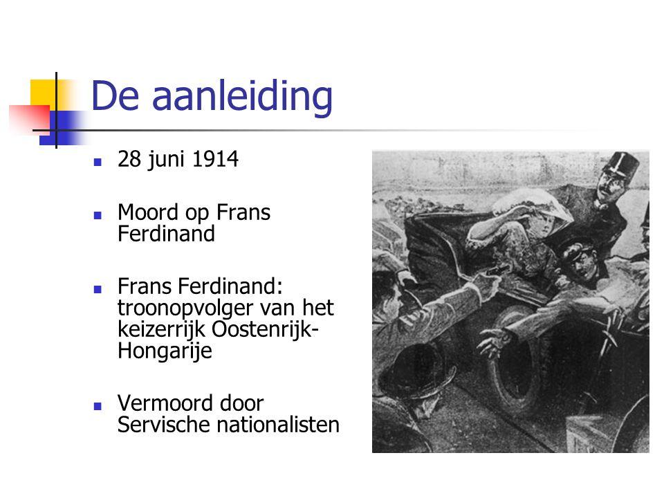 De aanleiding 28 juni 1914 Moord op Frans Ferdinand