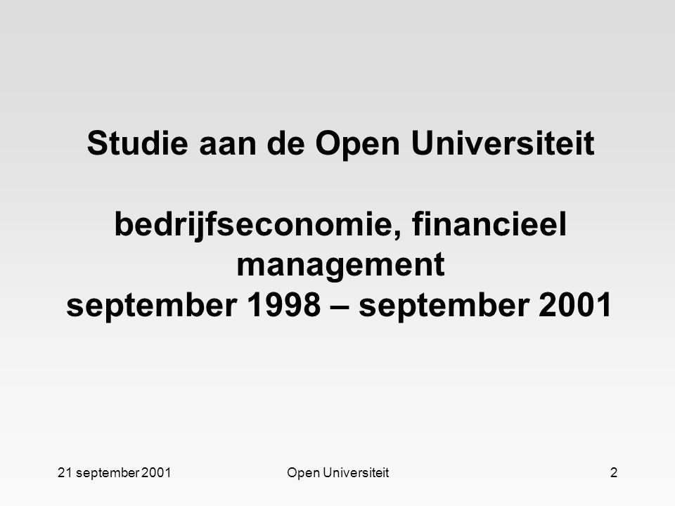 Studie aan de Open Universiteit bedrijfseconomie, financieel management september 1998 – september 2001