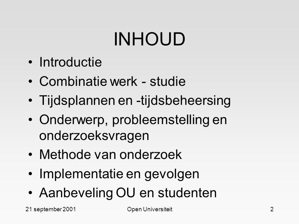 INHOUD Introductie Combinatie werk - studie
