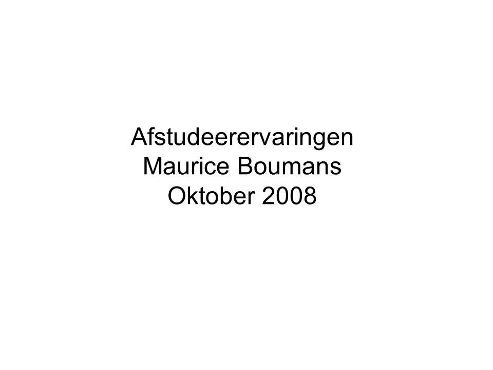 Afstudeerervaringen Maurice Boumans Oktober 2008