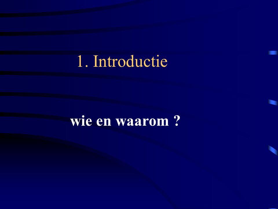 1. Introductie wie en waarom
