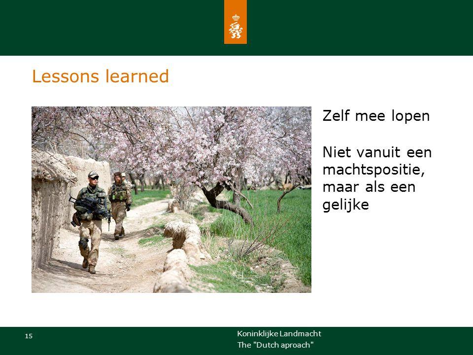 Lessons learned Zelf mee lopen Niet vanuit een machtspositie, maar als een gelijke Eventuele voettekst.