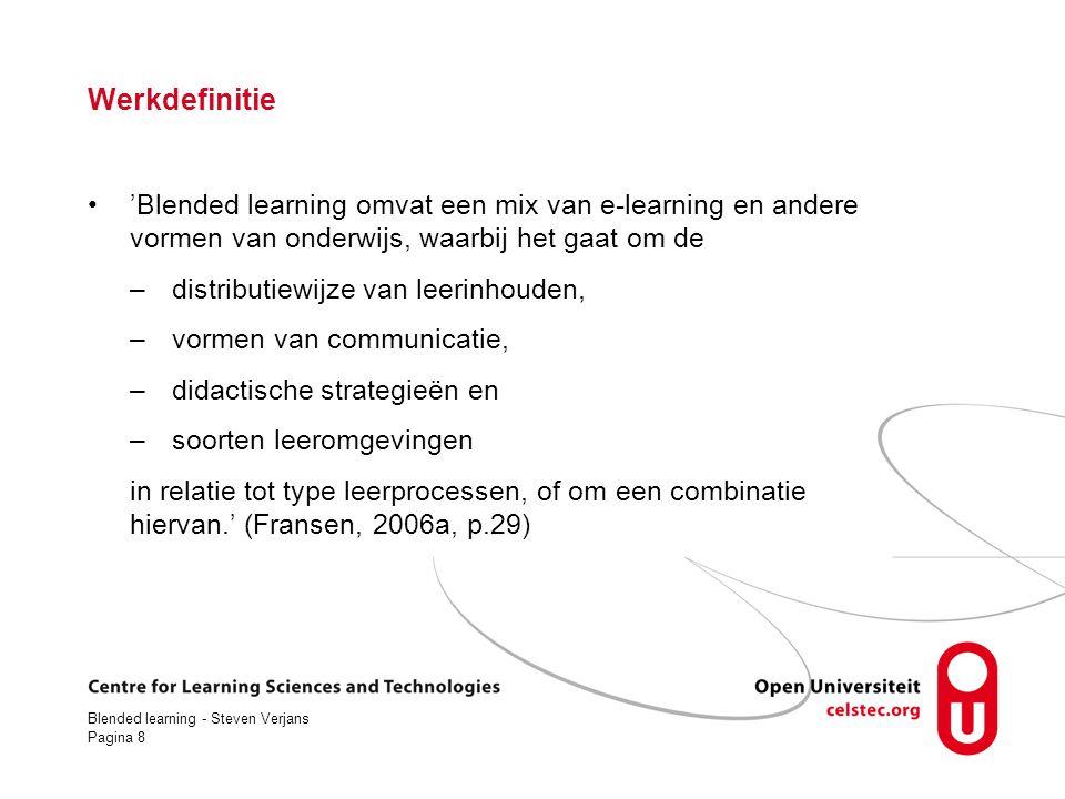 Werkdefinitie 'Blended learning omvat een mix van e-learning en andere vormen van onderwijs, waarbij het gaat om de.