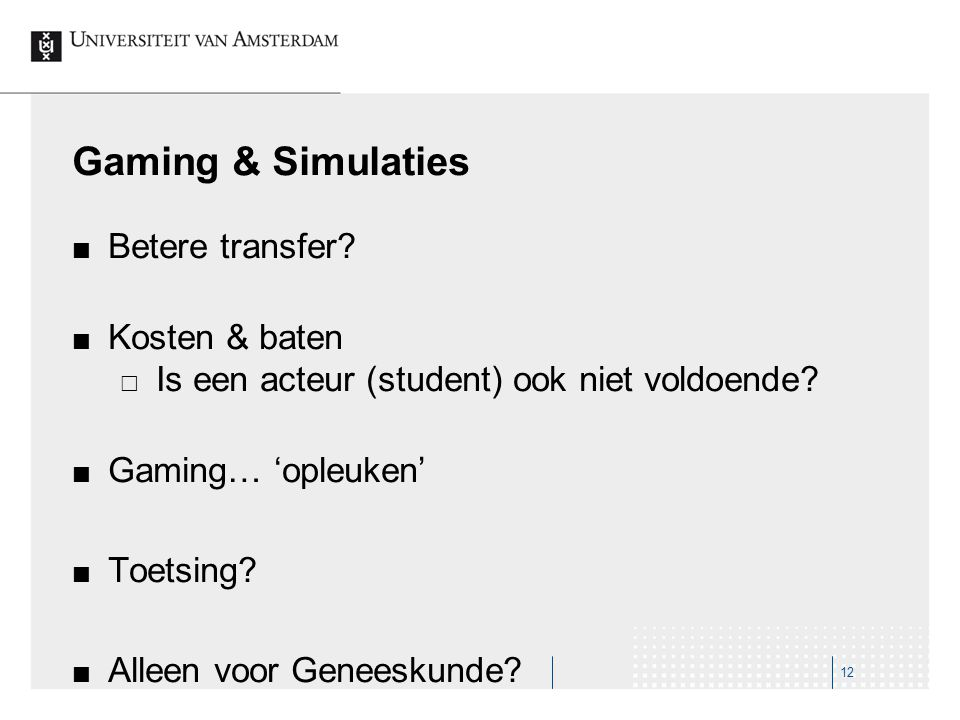 Gaming & Simulaties Betere transfer Kosten & baten