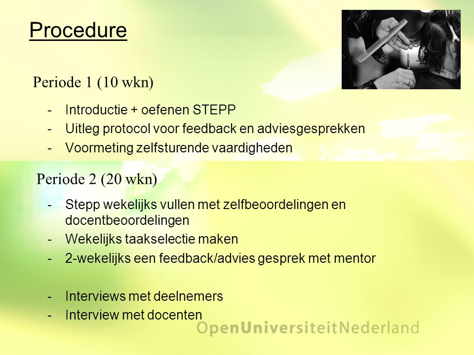 Procedure Periode 1 (10 wkn) Periode 2 (20 wkn)