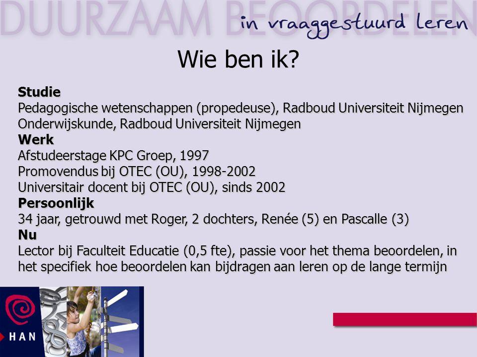 Wie ben ik Studie. Pedagogische wetenschappen (propedeuse), Radboud Universiteit Nijmegen. Onderwijskunde, Radboud Universiteit Nijmegen.