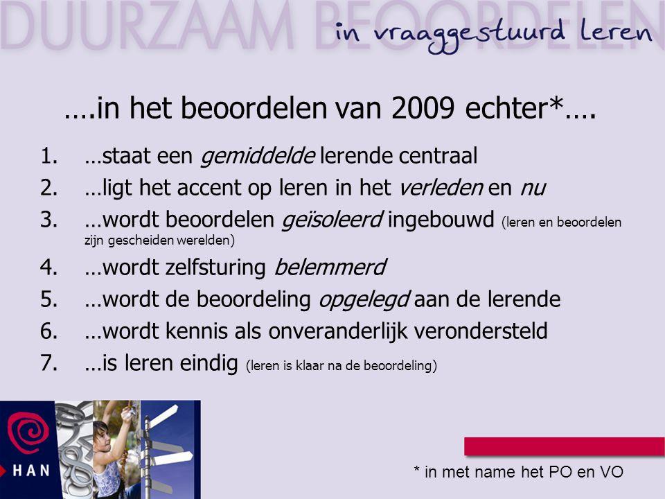 ….in het beoordelen van 2009 echter*….