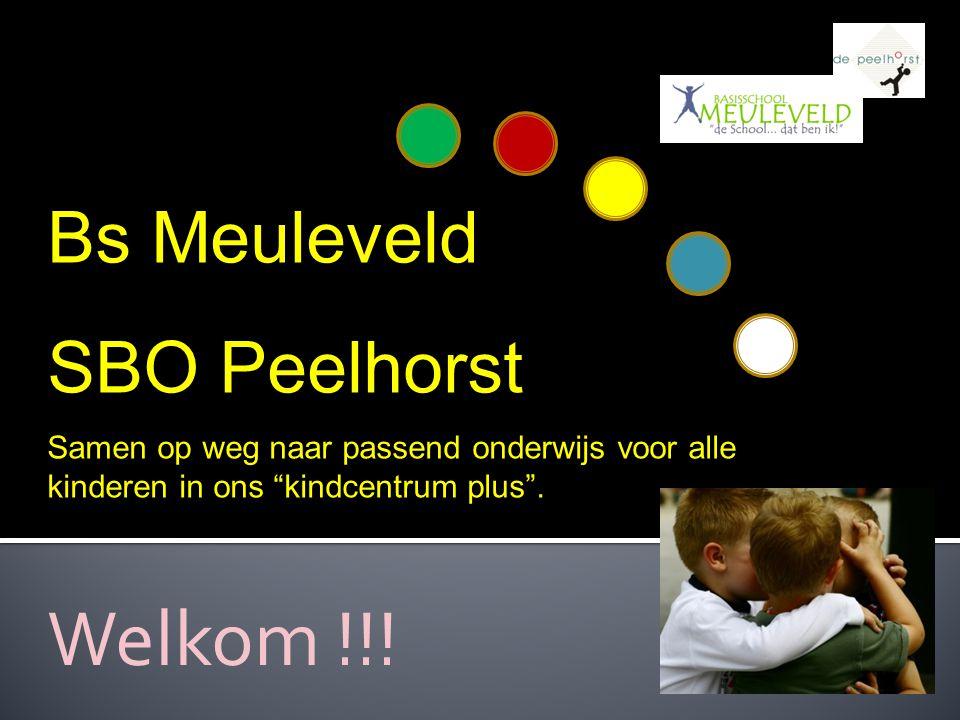 Welkom !!! Bs Meuleveld SBO Peelhorst
