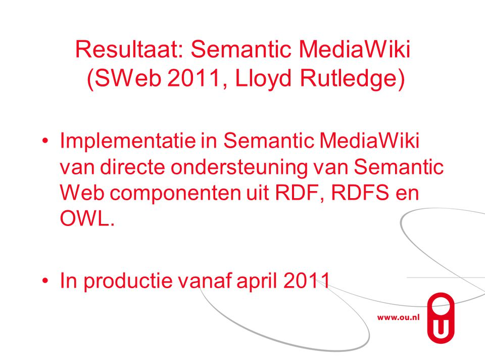 Resultaat: Semantic MediaWiki (SWeb 2011, Lloyd Rutledge)