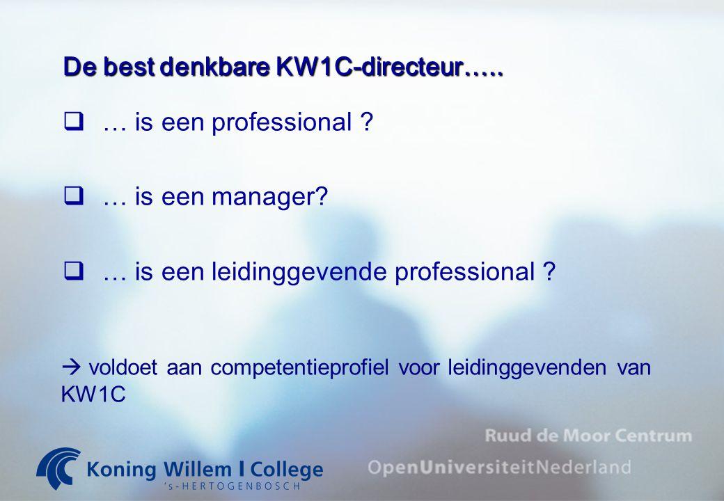 De best denkbare KW1C-directeur…..