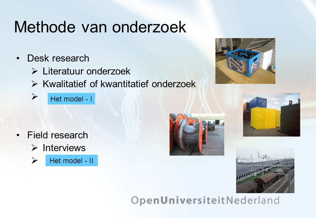 Methode van onderzoek Desk research Literatuur onderzoek