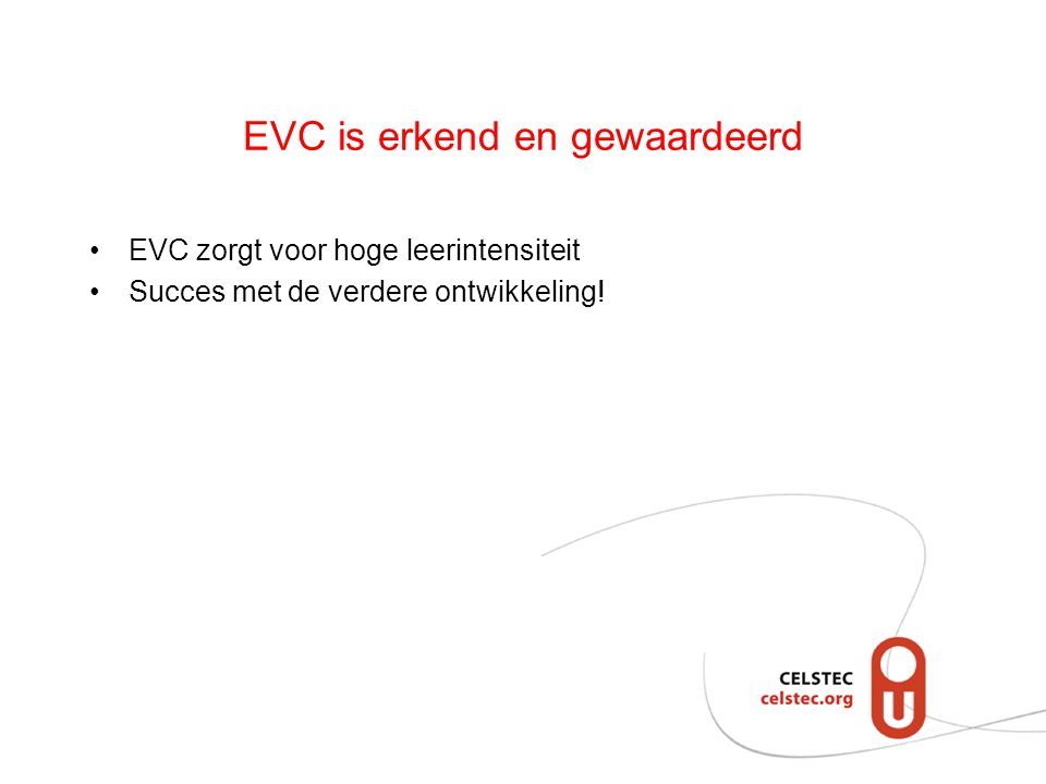 EVC is erkend en gewaardeerd