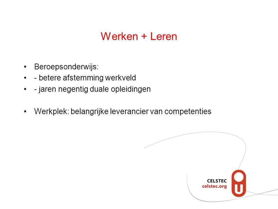 Werken + Leren Beroepsonderwijs: - betere afstemming werkveld