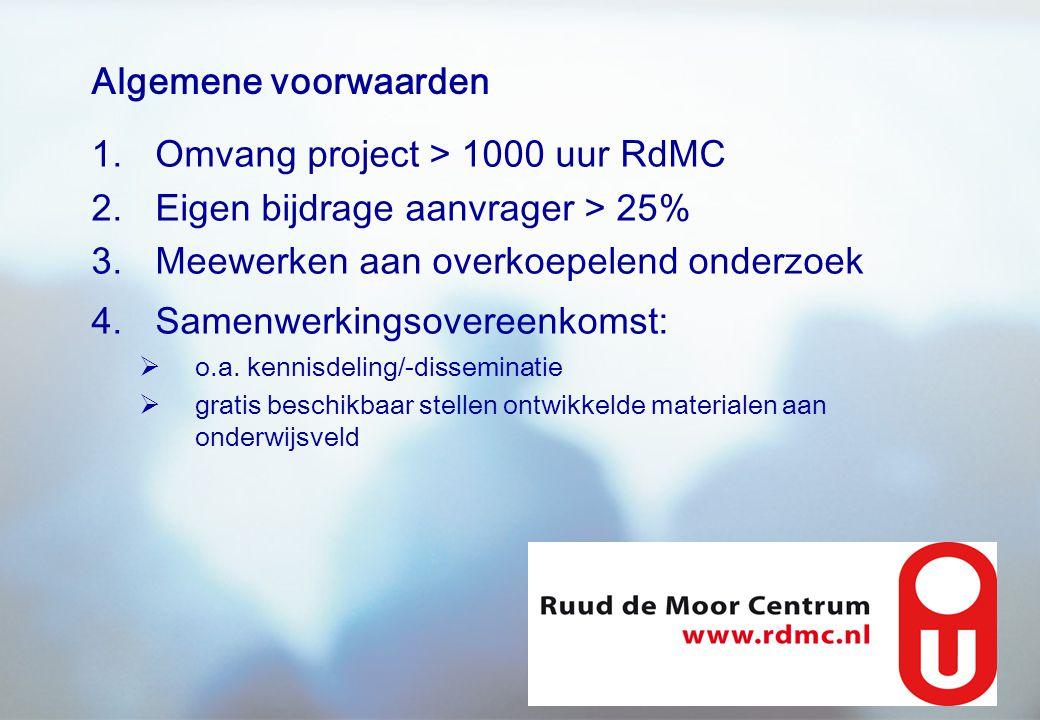 Omvang project > 1000 uur RdMC Eigen bijdrage aanvrager > 25%