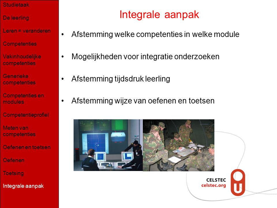 Integrale aanpak Afstemming welke competenties in welke module