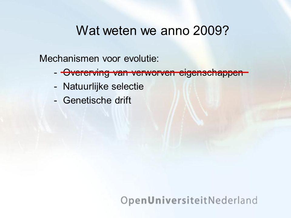 Wat weten we anno 2009 Mechanismen voor evolutie: