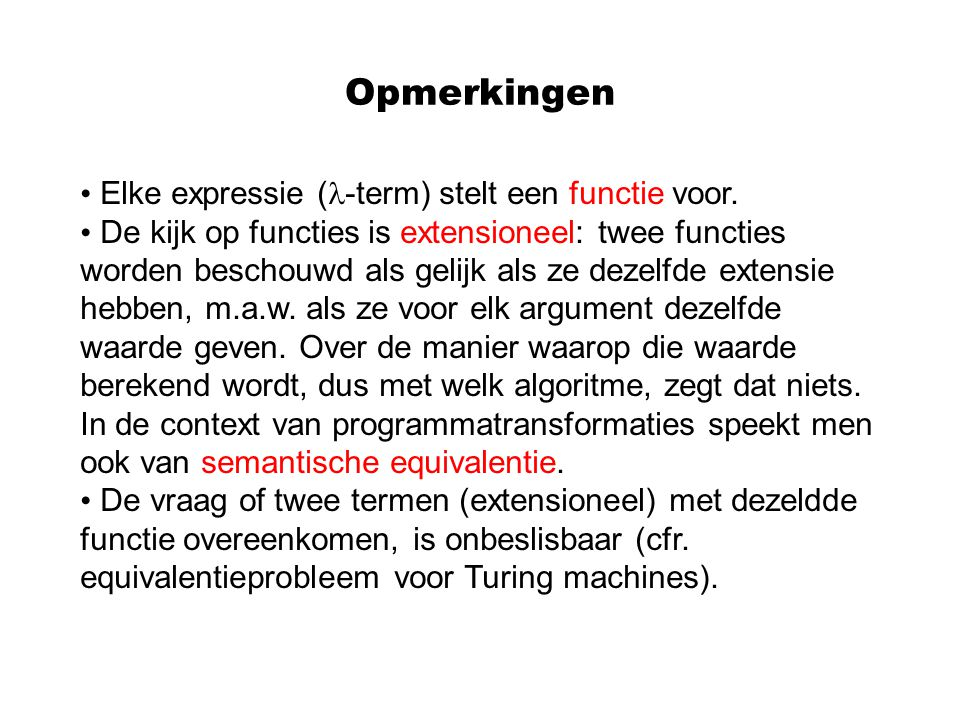 Opmerkingen Elke expressie (-term) stelt een functie voor.