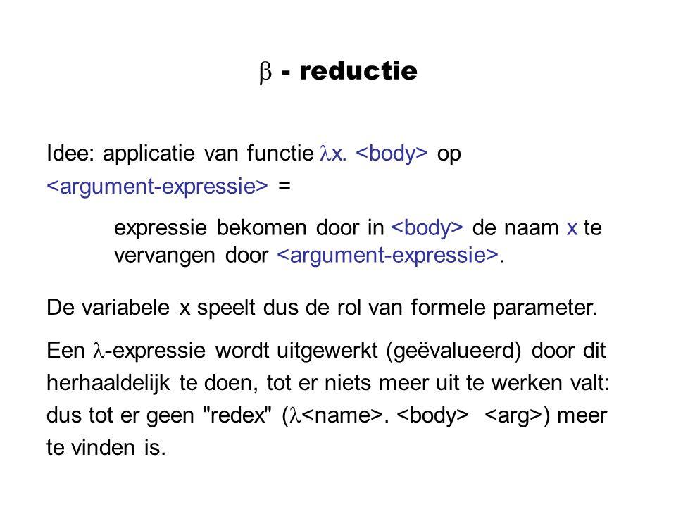  - reductie Idee: applicatie van functie x. <body> op