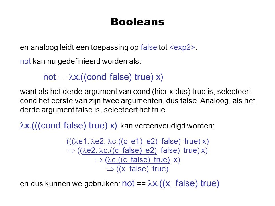Booleans x.(((cond false) true) x) kan vereenvoudigd worden: