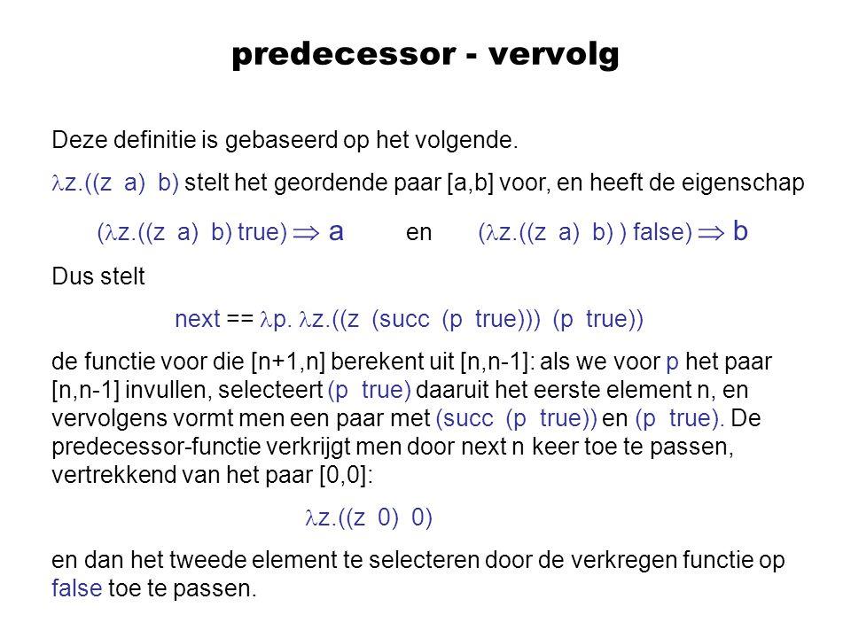 predecessor - vervolg Deze definitie is gebaseerd op het volgende.