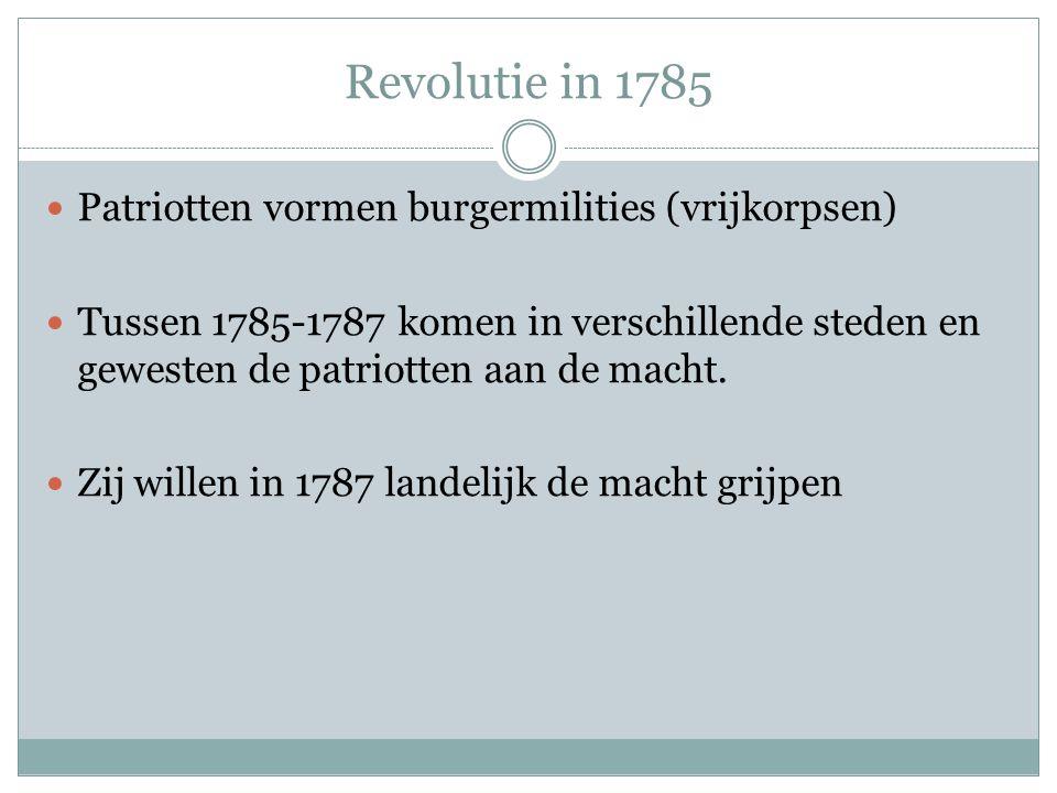 Revolutie in 1785 Patriotten vormen burgermilities (vrijkorpsen)