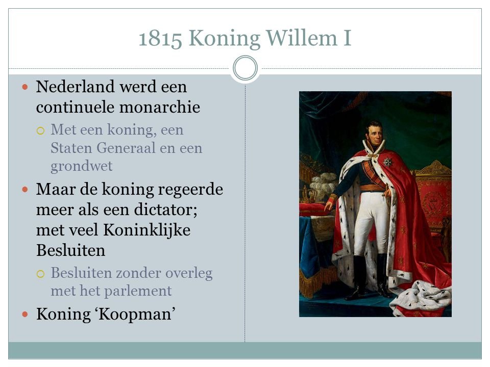 1815 Koning Willem I Nederland werd een continuele monarchie