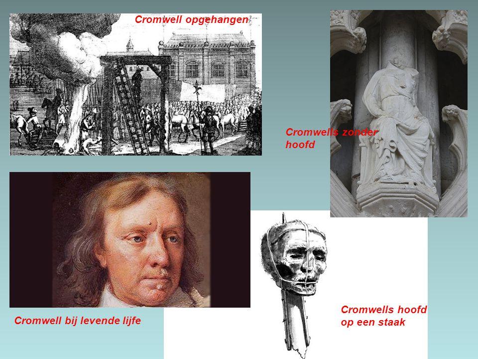 Cromwell opgehangen Cromwells zonder hoofd Cromwells hoofd op een staak Cromwell bij levende lijfe