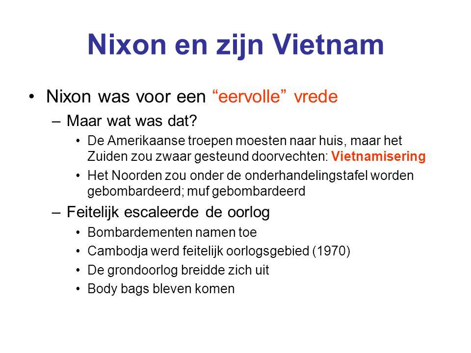 Nixon en zijn Vietnam Nixon was voor een eervolle vrede