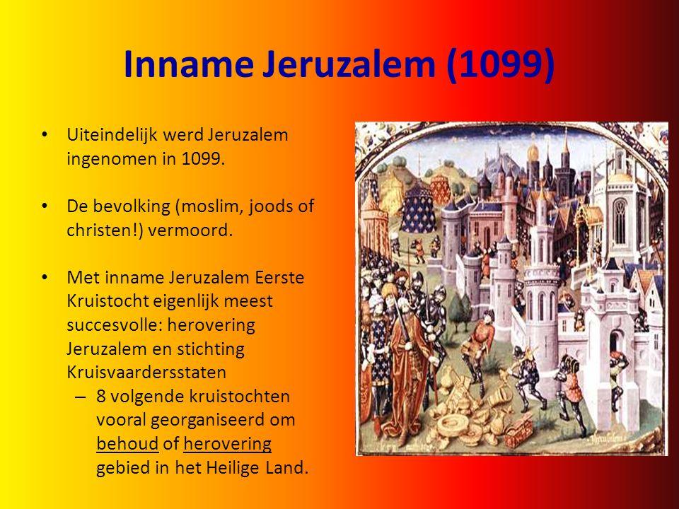 Inname Jeruzalem (1099) Uiteindelijk werd Jeruzalem ingenomen in 1099.