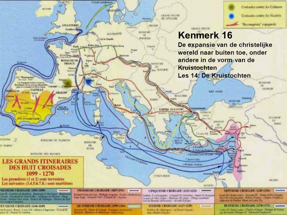 Kenmerk 16 De expansie van de christelijke wereld naar buiten toe, onder andere in de vorm van de Kruistochten Les 14: De Kruistochten
