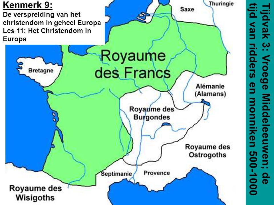 Kenmerk 9: De verspreiding van het christendom in geheel Europa Les 11: Het Christendom in Europa