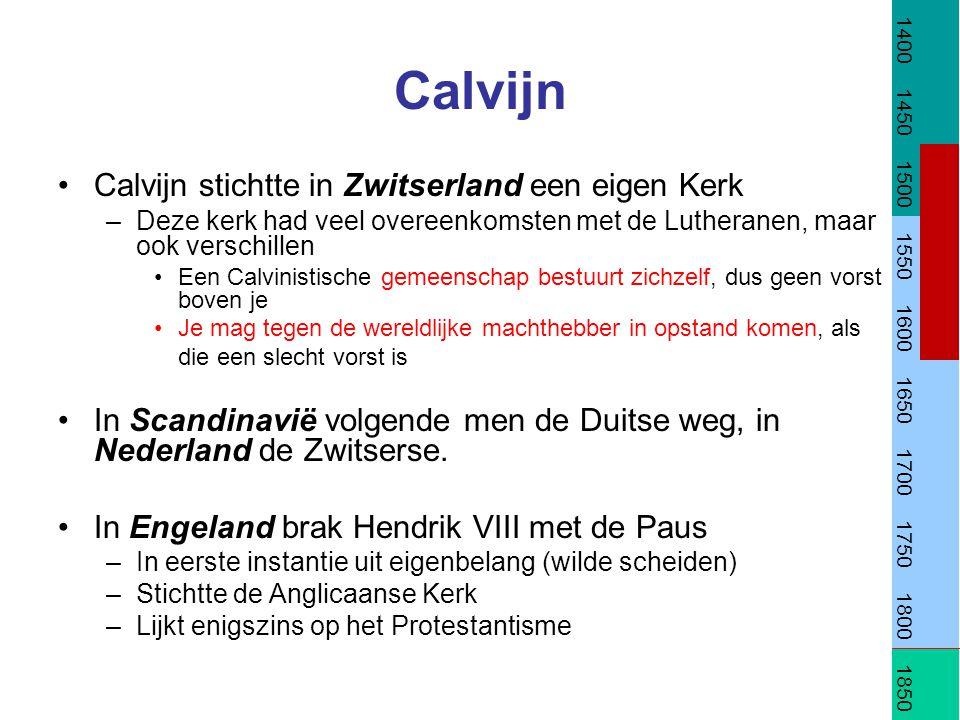 Calvijn Calvijn stichtte in Zwitserland een eigen Kerk