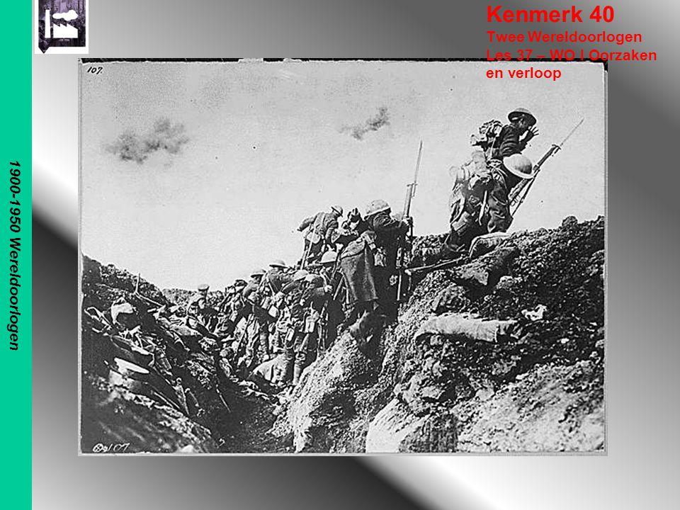 Kenmerk 40 Twee Wereldoorlogen Les 37 – WO I Oorzaken en verloop