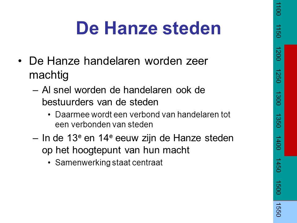De Hanze steden De Hanze handelaren worden zeer machtig