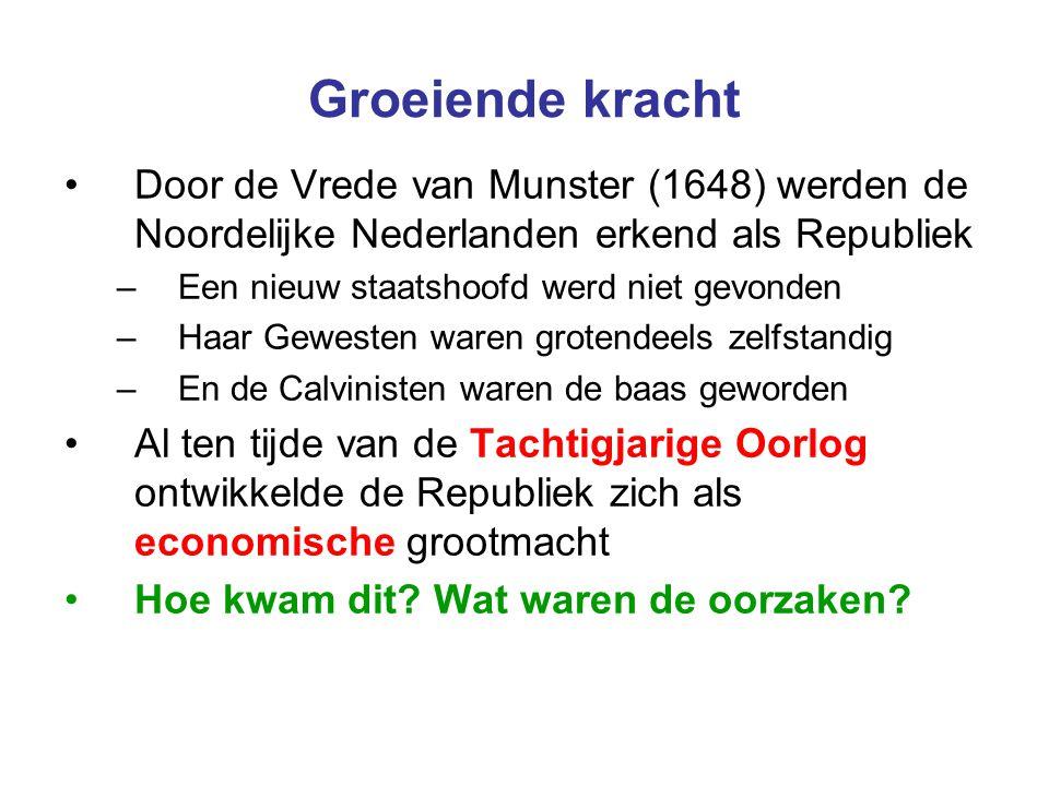 Groeiende kracht Door de Vrede van Munster (1648) werden de Noordelijke Nederlanden erkend als Republiek.