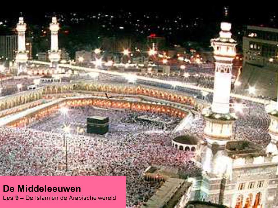 De Middeleeuwen Les 9 – De Islam en de Arabische wereld