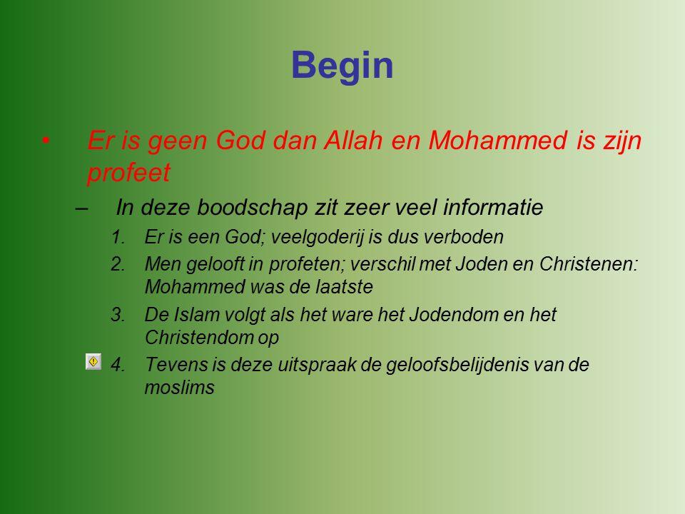 Begin Er is geen God dan Allah en Mohammed is zijn profeet