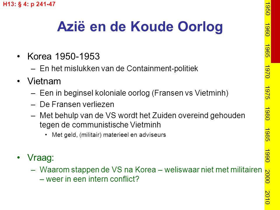 Azië en de Koude Oorlog Korea 1950-1953 Vietnam Vraag: