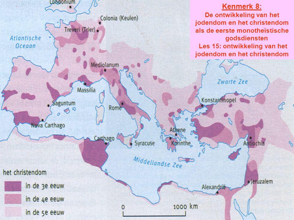 Kenmerk 8: De ontwikkeling van het jodendom en het christendom als de eerste monotheïstische godsdiensten Les 15: ontwikkeling van het jodendom en het christendom