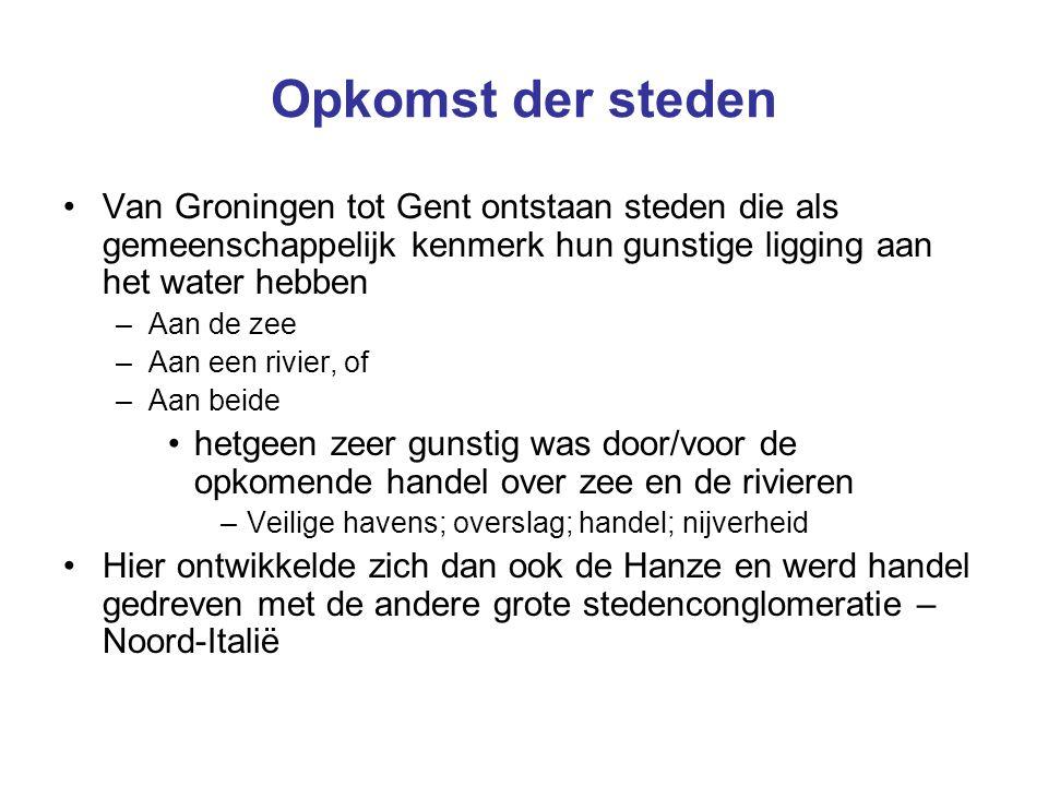 Opkomst der steden Van Groningen tot Gent ontstaan steden die als gemeenschappelijk kenmerk hun gunstige ligging aan het water hebben.
