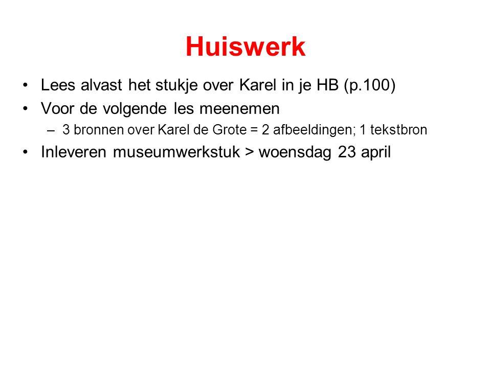 Huiswerk Lees alvast het stukje over Karel in je HB (p.100)
