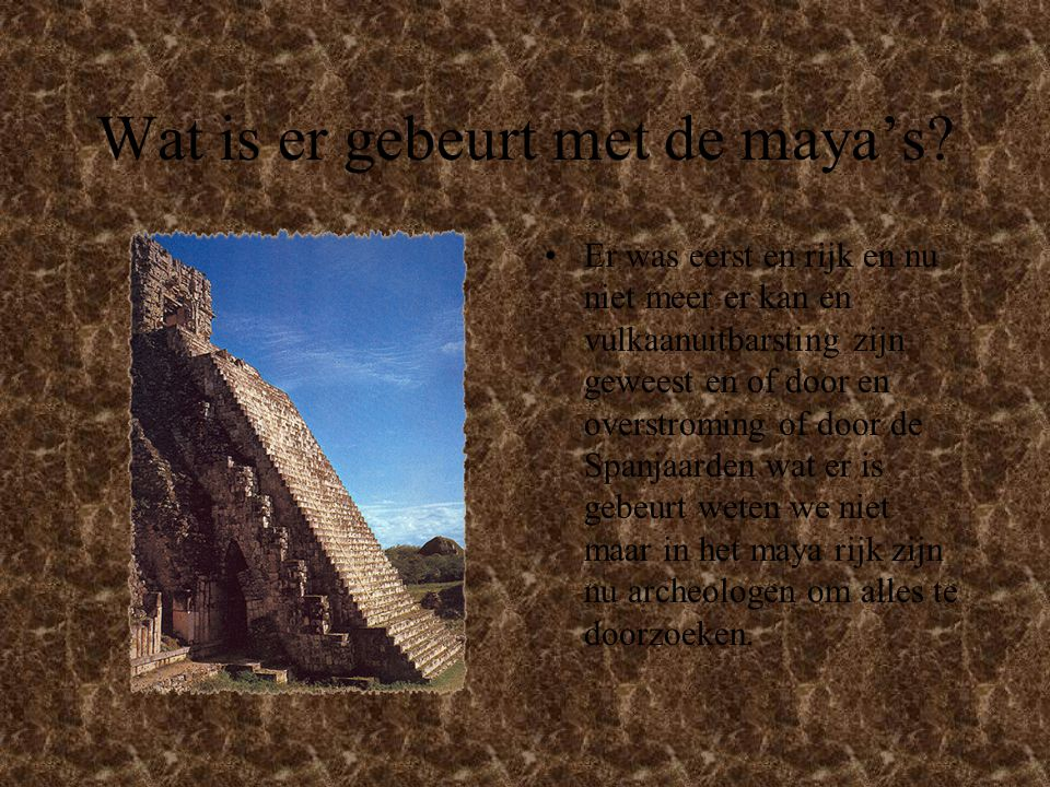 Wat is er gebeurt met de maya's