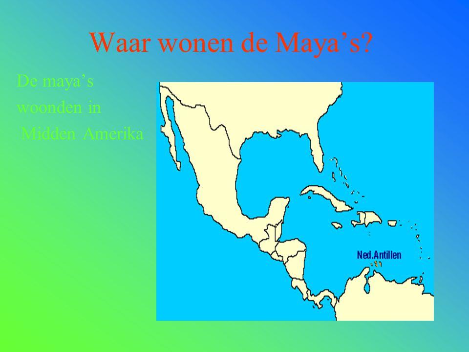 Waar wonen de Maya's De maya's woonden in Midden Amerika
