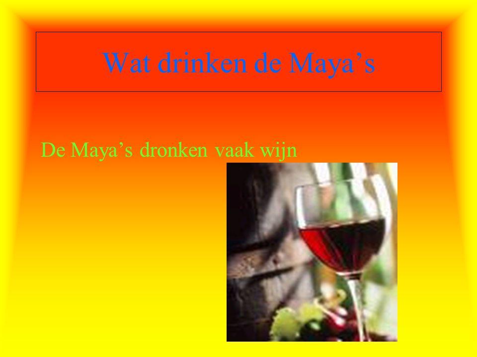 Wat drinken de Maya's De Maya's dronken vaak wijn