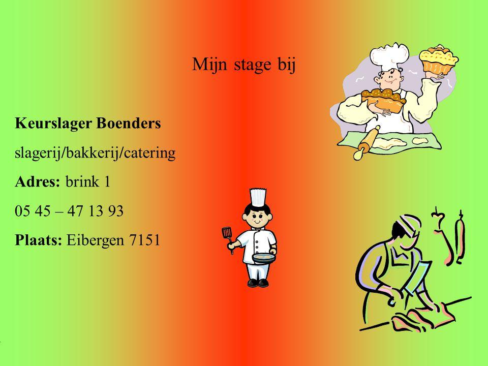 Mijn stage bij Keurslager Boenders slagerij/bakkerij/catering