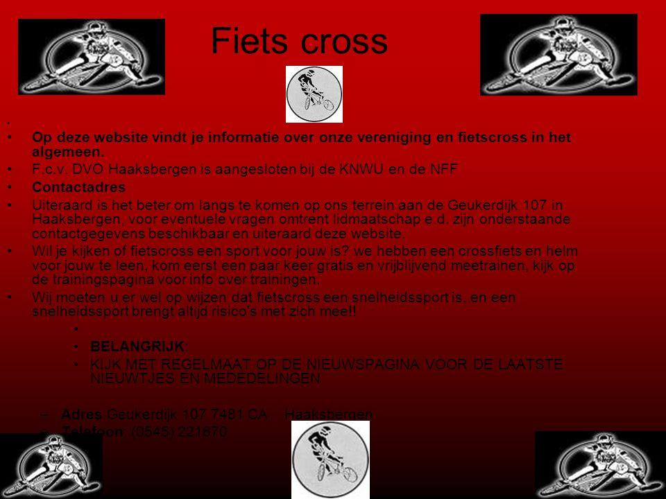 Fiets cross Op deze website vindt je informatie over onze vereniging en fietscross in het algemeen.