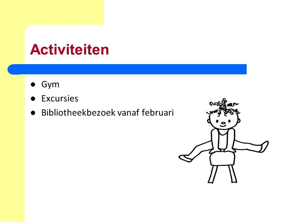 Activiteiten Gym Excursies Bibliotheekbezoek vanaf februari